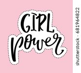 girl power. inspirational quote ...   Shutterstock .eps vector #681964822