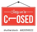 sorry  we're closed sign board. ... | Shutterstock .eps vector #682050022