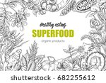 superfood  realistic sketch... | Shutterstock .eps vector #682255612