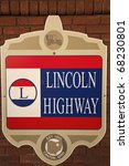 Lincoln Highway Road Sign  ...