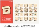 set of cute bread slice emoji... | Shutterstock .eps vector #682320148