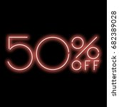 neon sign 50  discount. a red... | Shutterstock .eps vector #682389028