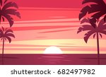 a tropical sunset  sunrise with ... | Shutterstock .eps vector #682497982