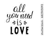 all you need is love hand... | Shutterstock .eps vector #682505092