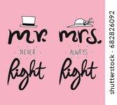 mr. never right mrs. always...   Shutterstock .eps vector #682826092