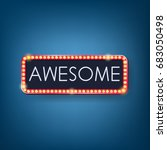 awesome  neon bulb  retro light ... | Shutterstock .eps vector #683050498