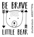 be brave little slogan and bear ... | Shutterstock .eps vector #683077996