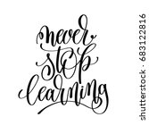 never stop learning black and...   Shutterstock . vector #683122816