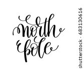north pole hand lettering... | Shutterstock . vector #683130616