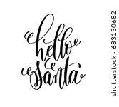 hello santa hand lettering... | Shutterstock . vector #683130682