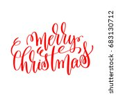 merry christmas hand lettering... | Shutterstock . vector #683130712