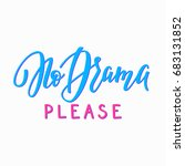 no drama please t shirt quote... | Shutterstock .eps vector #683131852