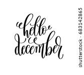 hello december hand lettering... | Shutterstock . vector #683142865