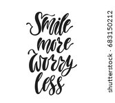 smile more  worry less.... | Shutterstock .eps vector #683150212