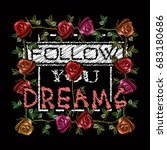 embroidery roses  slogan follow ... | Shutterstock .eps vector #683180686