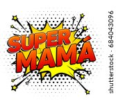 super mama  super mom spanish... | Shutterstock .eps vector #684043096