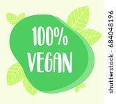 100  green vegan sign | Shutterstock .eps vector #684048196