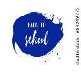 back to school ink watercolor... | Shutterstock .eps vector #684249772