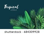 trendy summer tropical palm... | Shutterstock .eps vector #684309928