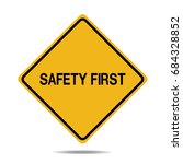 safety first of yellow design... | Shutterstock .eps vector #684328852