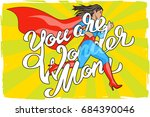you are wonder mom   hand... | Shutterstock . vector #684390046