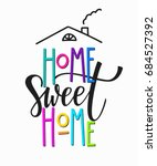 home sweet t shirt quote... | Shutterstock .eps vector #684527392