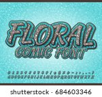 floral font with herbal... | Shutterstock .eps vector #684603346