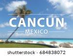 caribbean beach   cancun sign... | Shutterstock . vector #684838072