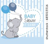 baby shower boy. elephant with... | Shutterstock .eps vector #685015516