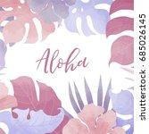 aloha leave  background | Shutterstock .eps vector #685026145