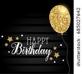 happy birthday card with glitter | Shutterstock . vector #685027642