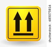 this side up icon. this way up... | Shutterstock .eps vector #685075816