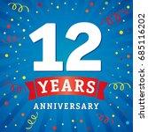 12 years anniversary logo... | Shutterstock .eps vector #685116202