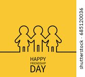 happy friendship day. two black ... | Shutterstock .eps vector #685120036