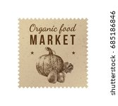 organic food market label with... | Shutterstock .eps vector #685186846