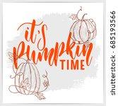 "hand lettering quote ""it's... | Shutterstock .eps vector #685193566"