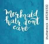 mermaid's hair don't care ...   Shutterstock .eps vector #685281532
