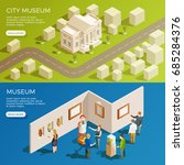 museum banner isometric... | Shutterstock .eps vector #685284376