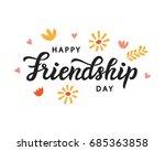 happy friendship day cute... | Shutterstock .eps vector #685363858