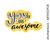 you are awesome. motivational...   Shutterstock .eps vector #685432918