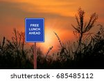 a sign warning a free lunch... | Shutterstock . vector #685485112