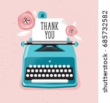 typewriter with flowers.... | Shutterstock .eps vector #685732582