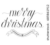 merry christmas hand written... | Shutterstock .eps vector #685861912