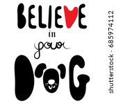 quote lettering believe in your ... | Shutterstock .eps vector #685974112