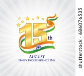15th august india independence... | Shutterstock .eps vector #686076535