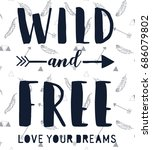 wild and free slogan and... | Shutterstock .eps vector #686079802