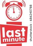 last minute label  red flat... | Shutterstock .eps vector #686240788