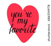 you're my favorite lettering | Shutterstock . vector #686554978