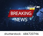 breaking news live on world map ... | Shutterstock .eps vector #686720746