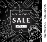 back to school sale flyer... | Shutterstock .eps vector #686832295